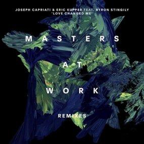 Joseph Capriati & Eric Kupper feat. Byron Stingily - Love Changed Me (Masters At Work Remixes)