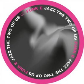 Funk E - Jazz In The Two Of Us