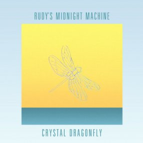 Rudy's Midnight Machine - Crystal Dragonfly EP