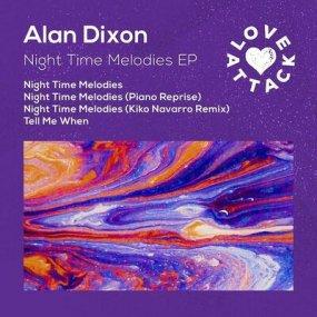 Alan Dixon - Night Time Melodies EP