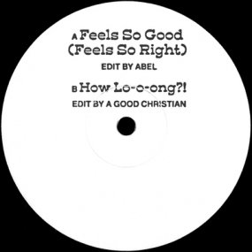 Abel / A Good Christian - Feels So Good (Feels So Right) / How Lo-O-Ong