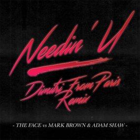 The Face / Mark Brown & Adam Shaw - Needin' U (Dimitri From Paris Remix)