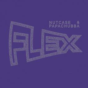 Nutcase & Papachubba - Flex