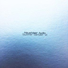 V.A. - Nous'klaer Audio Summer Sampler '21