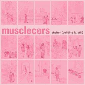 musclecars - Shelter (Building It, Still) (incl. Ron Trent Remix)