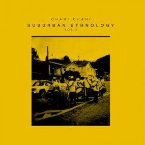 Chari Chari - Suburban Ethnology Vol. 1
