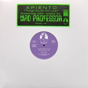 Apiento - Things You Do For Love (incl. Mad Professor Remix)