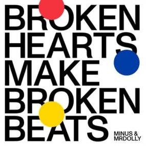 Minus & MRdolly - Broken Hearts Make Broken Beats