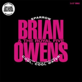 Brian Owens & The Royal Five - Sparrow / Cool Cool Water