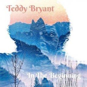 Teddy Bryant - In The Beginning
