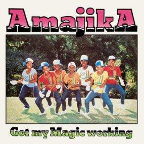 Amajika - Got My Magic Working