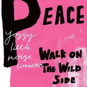 YOSSY LITTLE NOISE WEAVER - PEACE / WALK ON THE WILD SIDE