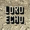 Lord Echo - Melodies Sampler EP