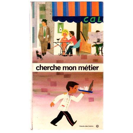 ヴィンテージ絵本: 『Chrche mon metier』 1967年