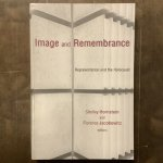 Image and Remembrance Representation and the Holocaust
