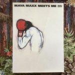 MAYA MAXX MEETS ME 1999-2000