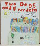 Two Dogs and Freedom