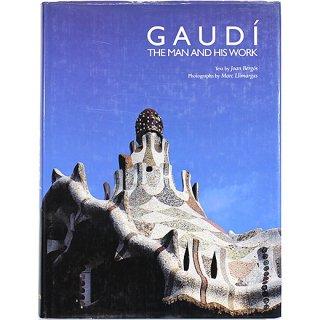 Gaudi: The Man and His Work アントニ・ガウディ