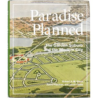 Paradise Planned: The Garden Suburb and the Modern City パラダイス計画