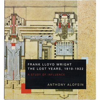 <img class='new_mark_img1' src='http://shop.otogusu.com/img/new/icons5.gif' style='border:none;display:inline;margin:0px;padding:0px;width:auto;' />Frank Lloyd Wright -  The Lost Years, 1910-1922: A Study of Influence���ե�󥯡��?�ɡ��饤�� ����줿ǯ��