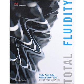 Total Fluidity: Studio Zaha Hadid Projects 2000-2010 ザハ・ハディド