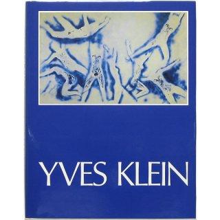 Yves Klein 1928 1962: A Retrospective イヴ・クライン