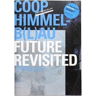 コープ・ヒンメルブラウ:回帰する未来 COOP HIMMELB(L)AU: FUTURE REVISITED