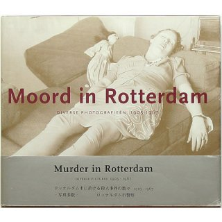 Murder in Rotterdam: Diverse Pictures 1905-1967 ロッテルダム市に於ける殺人事件の数々 1905-1967