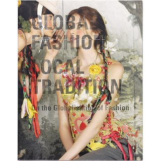 Global Fashion Local Tradition: On the Globalisation of Fashion