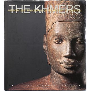 The Khmers: History and Treasures of an Ancient Civilization クメール:古代文明の歴史と宝物