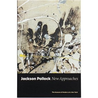 Jackson Pollock: New Approaches ジャクソン・ポロック