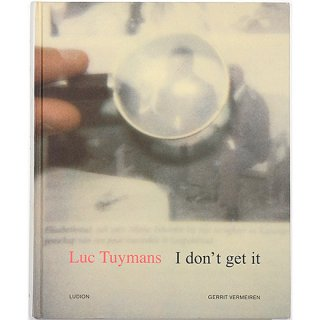 Luc Tuymans: I Don't Get It リュック・タイマンス:分からない