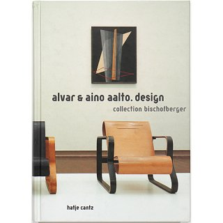 Alvar & Aino Aalto. Design: Collection Bischofberger アルヴァ&アイノ・アアルト:デザイン