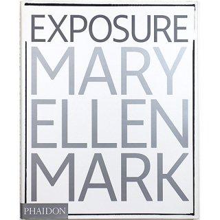 Mary Ellen Mark: Exposure マリー・エレン・マーク:エクスポージャー