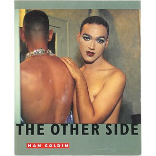 Nan Goldin: The Other Side ナン・ゴールディン:ジ・アザー・サイド