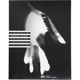 Laszlo Moholy-Nagy: Compositions lumineuses 1922-1943 モホリ=ナジ・ラースロー