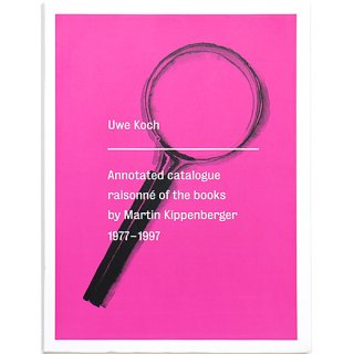 Annotated catalogue raisonne of the books by Martin Kippenberger 1977-1997