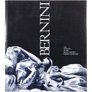 Bernini: The Sculptor of the Roman Baroque ベルニーニ:ローマ・バロックの彫刻家
