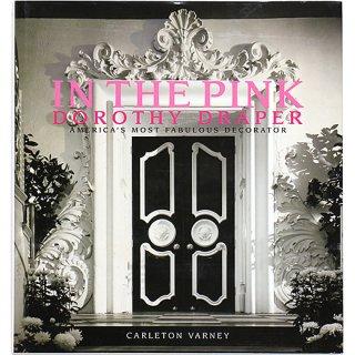 In the Pink: Dorothy Draper: Americas Most Fabulous Decorator ドロシー・ドレーパー