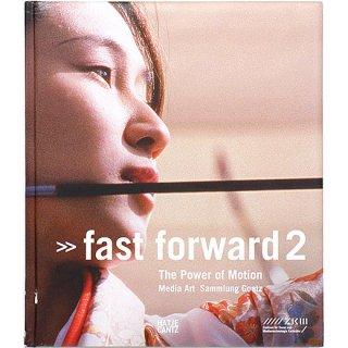 fast forward 2: The Power of Motion: Media Art Sammlung Goetz