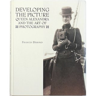 Developing The Picture: Queen Alexandra And The Art of Photography