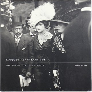Jacques Henri Lartigue: The Invention of an Artist ジャック=アンリ・ラルティーグ