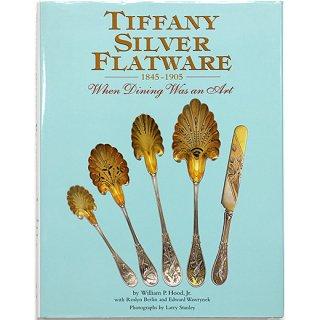 Tiffany Silver Flatware: 1845-1905 When Dining Was an Art ティファニー・シルバー・フラットウェア