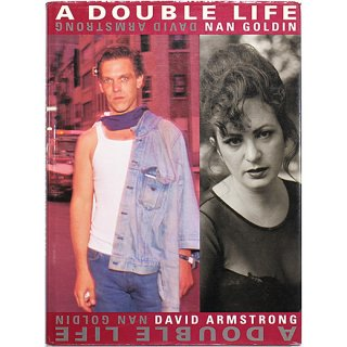 Nan Goldin / David Armstrong: Double Life ナン・ゴールディン:ダブル・ライフ