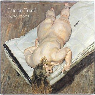 Lucian Freud: 1996-2005 ルシアン・フロイド