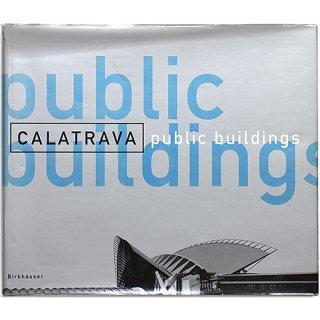 Calatrava: Public Buildings カラトラバ:公共建築