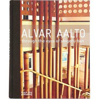 Alvar Aalto: Through the Eyes of Shigeru Ban アルヴァ・アアルト:坂茂の目を通して