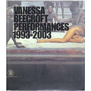 Vanessa Beecroft: Performances 1993-2003 ヴァネッサ・ビークロフト