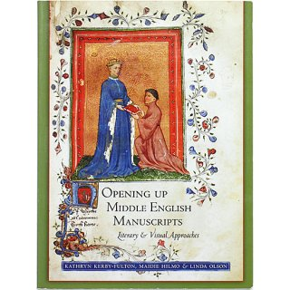 Opening Up Middle English Manuscripts: Literary and Visual Approaches 中期英語写本を紐解く