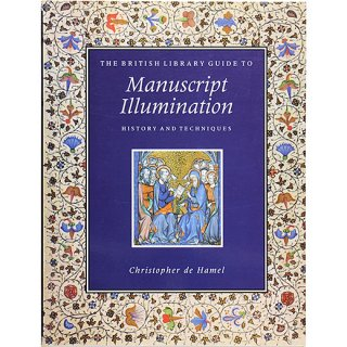 The British Library Guide to Manuscript Illumination: History and Techniques 写本装飾